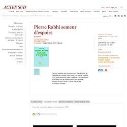 """OUVRAGE : """"Pierre Rabhi semeur d'espoirs"""", 2013"""