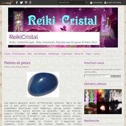 Pierres et peurs - ReikiCristal