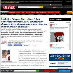 """Isabelle Falque-Pierrotin: """"Les contrôles exercés par l'employeur doivent être signalés aux salariés, les mouchards y compris"""""""