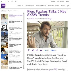 Piers Fawkes Talks 5 Key SXSW Trends [Video]