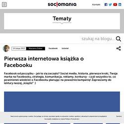 Pierwsza internetowa książka o Facebooku - Socjomania