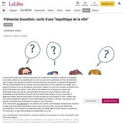"""Piétonnier bruxellois: sortir d'une """"impolitique de la ville"""""""
