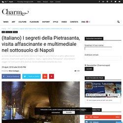 I segreti della Pietrasanta, visita affascinante nel sottosuolo di Napoli