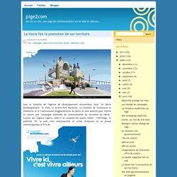 pige2com: Le Havre fait la promotion de son territoire