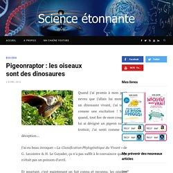 Pigeonraptor : les oiseaux sont des dinosaures – Science étonnante