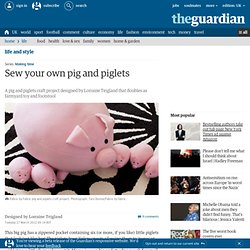 Sew your own pig and piglets | Life and style