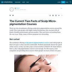 The Current Two Facts of Scalp Micro-pigmentation Courses : tabauk — LiveJournal