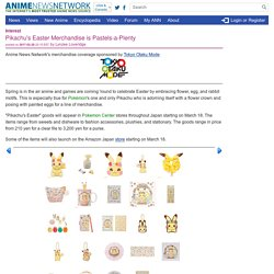 Pikachu's Easter Merchandise is Pastels-a-Plenty