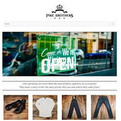 Pike Brothers ~ Superior Garments ~ News