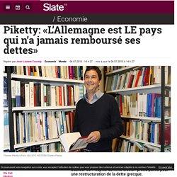 Piketty: «L'Allemagne est LE pays qui n'a jamais remboursé ses dettes»
