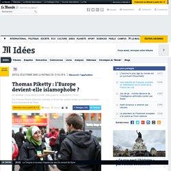 Thomas Piketty: l'Europe devient-elle islamophobe?