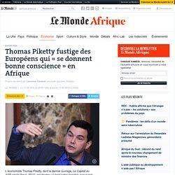 Thomas Piketty fustige des Européens qui «se donnent bonne conscience» en Afrique
