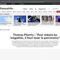 """Thomas Piketty : """"Pour réduire les inégalités, il faut taxer le patrimoine"""""""