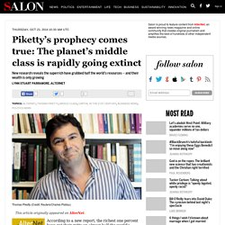 Piketty's prophecy comes true: The planet's middle class is rapidly going ext...