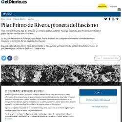 Pilar Primo de Rivera, pionera del fascismo
