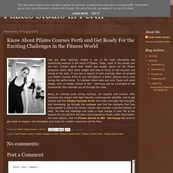 Pilates Studio in Perth: Know About Pilates Courses Perth and Get Ready For the Exciting Challenges in the Fitness World