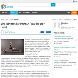 Why Is Pilates Reformer So Great For Your Core?