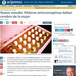 Nuevo estudio: Píldoras anticonceptivas dañan cerebro de la mujer