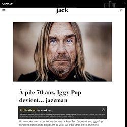 À pile 70 ans, Iggy Pop devient... jazzman - Jack