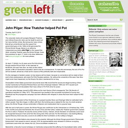 John Pilger: How Thatcher helped Pol Pot
