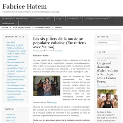 Les six piliers de la musique populaire cubaine (Entretiens avec Yaima) - Fabrice Hatem