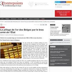 Le pillage de l'or des Belges par le bras armé de l'État