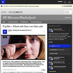 P-piller – frihet och fara i en liten ask - Forskning & vetenskap - SR Minnen/Radiofynd