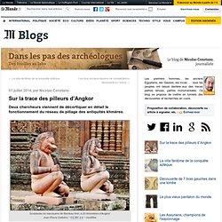 Sur la trace des pilleurs d'Angkor