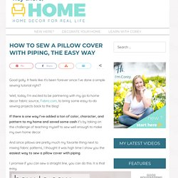 How to sew a pillow cover with piping, the easy way