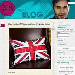 [Make Your Mark DIY] Union Jack Pillow DIY, London Calling!