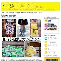 Reusing Pillowcases: DIY Ideas