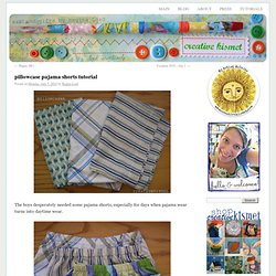 Creative Kismet » Blog Archive » pillowcase pajama shorts tutorial