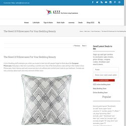 The Need Of Pillowcases For Your Bedding Beauty - Izzz Blog