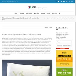 Pillows changed their shape that does not look good on the bed - Izzz Blog