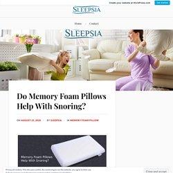 Do Memory Foam Pillows Help With Snoring? – Sleepsia India Pvt Ltd