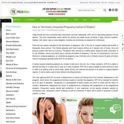 PillsUneed Generic Medicine Store, Men's health, women's health care Blog - How to Terminate Unwanted Pregnancy before 9 Weeks?