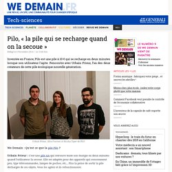 Pilo, « la pile qui se recharge quand on la secoue »