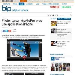 Piloter sa caméra GoPro avec une application iPhone!