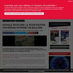 Google teste une I. A. pour piloter son réseau internet de ballons - Science-et-vie.com