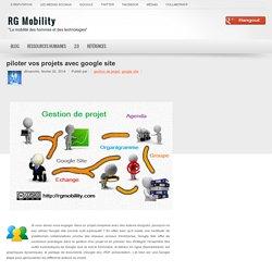 piloter vos projets avec google site ~ RG Mobility