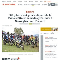 269 pilotes ont pris le départ de la Taillard Xtrem samedi après-midi à Neuvéglise-sur-Truyère - Neuvéglise-sur-Truyère (15260)