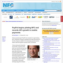 PayPal begins piloting NFC and records 40% growth in mobile payments