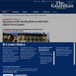 Big Issue in the North pilots world's first digital street paper | UK news