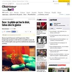 Sexe: la pilule qui tue le désir, tabou chez le gynéco