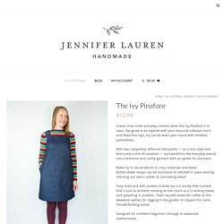 The Ivy Pinafore – Jennifer Lauren Handmade