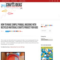 How to Make Simple Pinball Machine with Recycled Materials Crafts Project for Kids