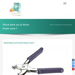 Pince Kam ou la Vario Prym Love ? - La P'tite Main