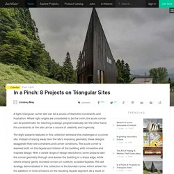 In a Pinch: 8 Projects on Triangular Sites
