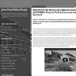 pincharlaburbuja: PROYECTO DE RECICLAJE URBANO EN EL ALTO DE EL CUCO, CANTABRIA. Proyecto Final de Carrera de Arquitectura, Pablo Quintanal