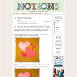 Heart Pincushion » Notions - The Connecting Threads Quilt Blog